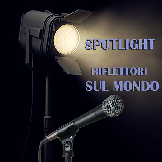Spotlight Riflettori sul mondo